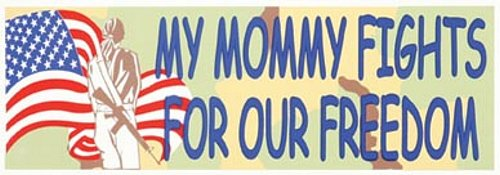 My Mommy Fights For Our Freedom Bumper Sticker