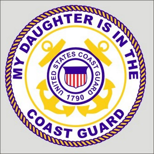 My Daughter Is In The Coast Guard Decal