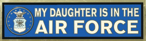 My Daughter is in the Air Force Bumper