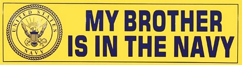 My Brother Is In the Navy Bumper Sticker